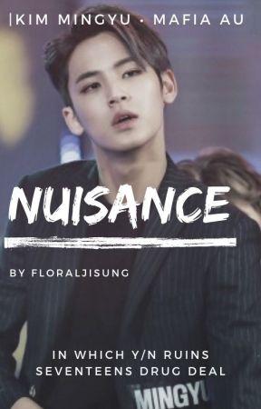 nuisance | Kim Mingyu • mafia au by floraljisung
