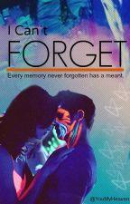 I can't forget. (En edición y actualización lenta) by Guerrera20