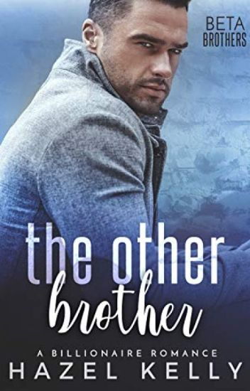 The Other Brother [PDF] by Hazel Kelly - junulaly8102 - Wattpad