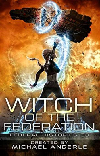 Witch Of The Federation III [PDF] by Michael Anderle