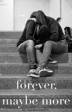 forever, maybe more by bookwormDS
