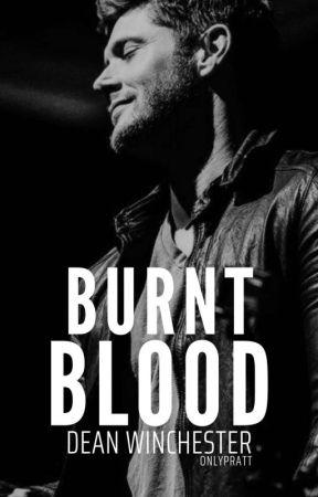 Burnt Blood [Dean Winchester] by onlypratt