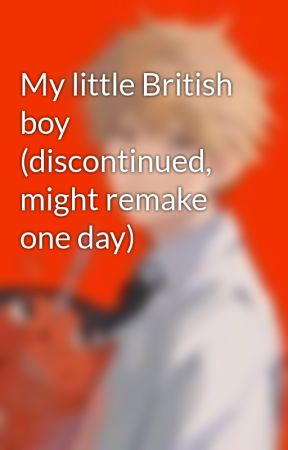My little British boy (discontinued, might remake one day) by SasuNaruShipper2
