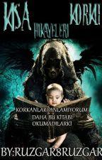 KISA KORKU HİKAYELERİ by muratcanruzgar