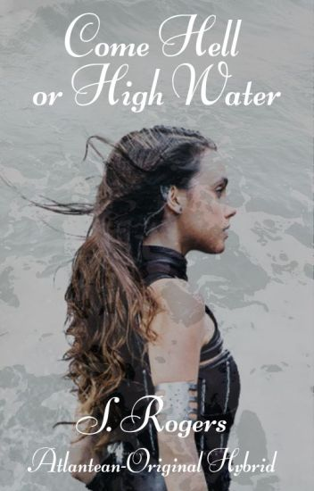 Come Hell Or High Water (S. Rogers)