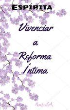 Vivenciar a reforma Íntima by amlivga