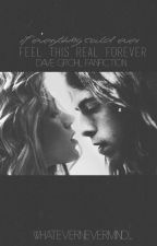 If everything could ever feel this real forever (Dave Grohl Fanfiction) by whatevernevermind_
