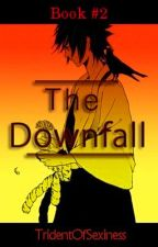 The Downfall [Naruto Shippuden] [Book 2] by TridentOfSexiness