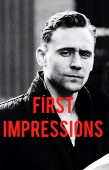 First Impressions: A Tom Hiddleston fanfiction - chiliedog