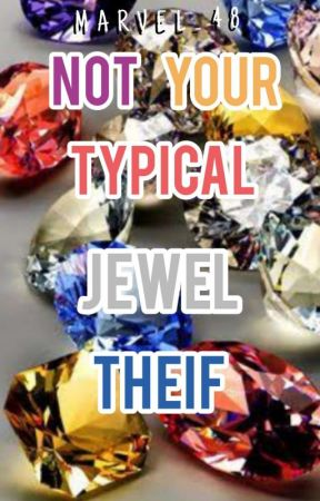 Not Your Typical Jewel Thief ! by Marvel_48