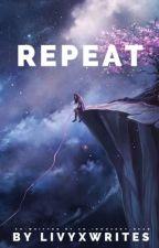 Repeat by LivyxWrites