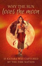 Why the Sun Loves the Moon by Lylee_Reads