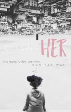 Chasing Her by _bumblebeecas_
