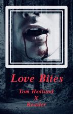 Love bites { Tom Holland } by Pocket-Sized-Girl-