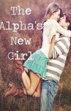 The Alpha's New Girl[on hold] by Sam_moody_13