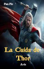 """Fan Fic de Avengers Endgame: """"La Caída de Thor"""" by Ardacuentosynovelas"""