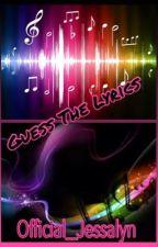 Guess The Lyrics by jessalynR5