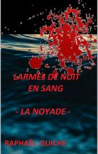 Larmes de Nuit en Sang -La Noyade- by RaphaelGuiche