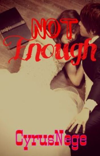 Not Enough (Completed)
