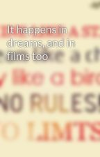 It happens in dreams, and in films too by totalrumaani