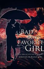 Bad Boy's Favourite Girl  by rainalori