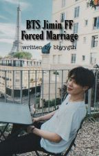 Forced Marriage || Jimin FF  by taegilovers12
