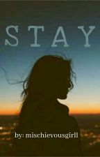 Stay [Editing] by Mischievousgirll