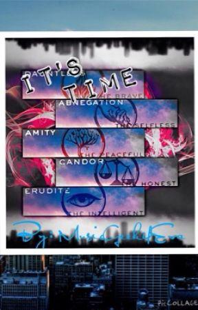 It's Time: Divergent Fan Fic by musicgeek4eva