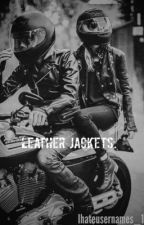 Leather Jackets. by ihateusernames_12