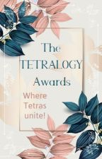The Tetralogy Awards by TetralogyAwards
