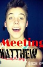 Meeting Matthew by ashley_hill1244