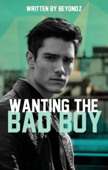 Wanting the Bad Boy  [completed]