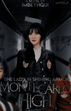 The Lady in Shining Armor: Monte Carlo High by imbethqui