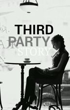THIRD PARTY Story by august_jayjay