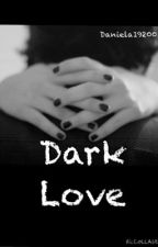 Dark love by Daniela192001