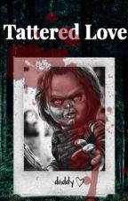 Tattered Love // Chucky X Reader  by zolked