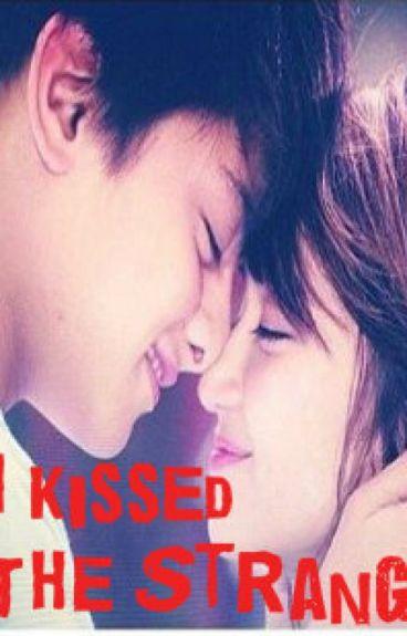 I Kissed The Stranger [KATHNIEL ONE SHOT] by AlonePrincess