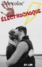 Une coloc' électrochoque by laureenl3105
