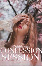 CONFESSION SESSION by xGabiMontezx