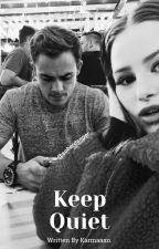 Keep Quiet by karmaaxo