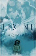 Fix Me by AndreaxGranada