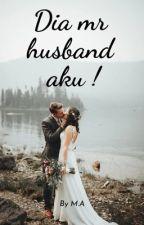 dia mr husband aku ! by maizatulakmaaa_