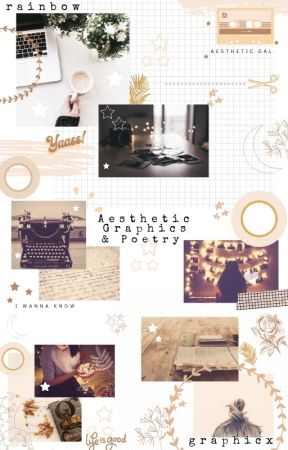 ☆ Aesthetic Graphics & Poetry☆ by cutecottoncandyyy