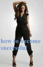 How to become successful (Book 2)- Coming Soon by daydreamer08