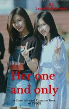 Her one and only || MiTzu by LeaveMeBeLonely