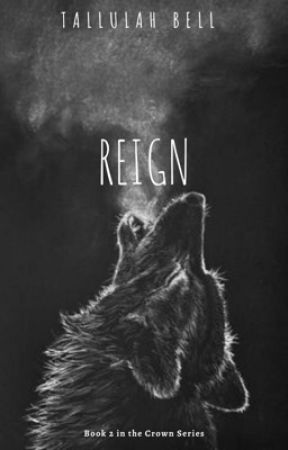 REIGN (Book 2) by tallulahbell