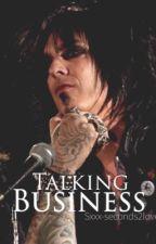 Talking Business  A Nikki Sixx Fan Fiction  by sxxx-seconds2love
