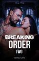 Breaking Order by WhiskeyJaneDoe