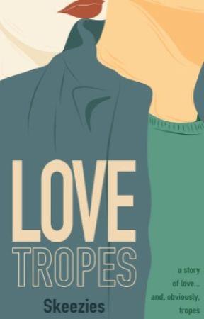 LOVE Tropes by Skeezies