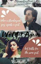 We Met Again. by RevatiGajbhiye